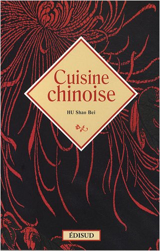 La couverture du livre de HU Shao Bei, la Cuisine Chinoise