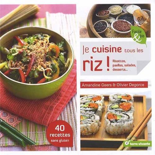 couverture du livre Je cuisine tous les riz, d'amandine Geers et Olivier Degorce