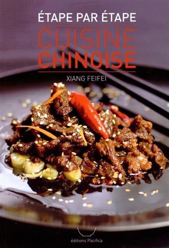 Le livre de Xiang Feifei: La Cuisine Chinoise étape par étape