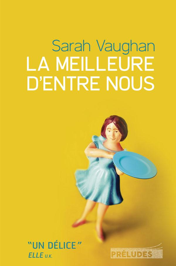 Couverture de l'édition française originale de La Meilleure d'entre nous de Sarah Vaughan