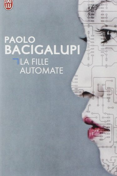 Couverture de La Fille Automate de Paolo Bacigalupi