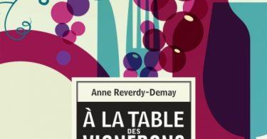 Couverture du livre des vins et de recettes de cuisine A la Table des Vignerons de Anne Reverdy