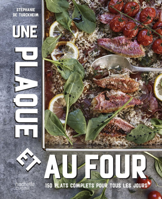 Le livre de cuisine Une Plaque et au Four de Stéphanie de Turckheim aux éditions Hachette cuisine