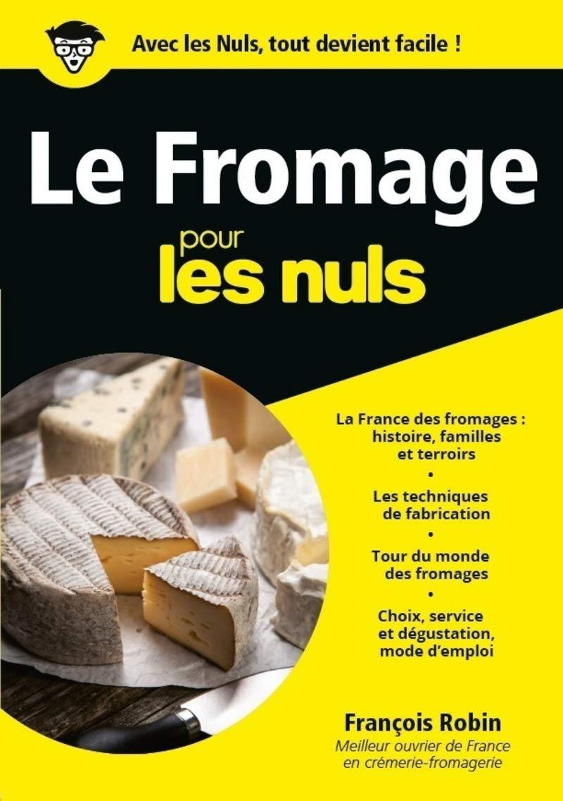 Couverture du livre Le Fromage pour les Nuls de François Robin